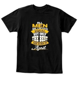 All men are created equal-April tshirt, Kid's Unisex Round Neck T-shirt