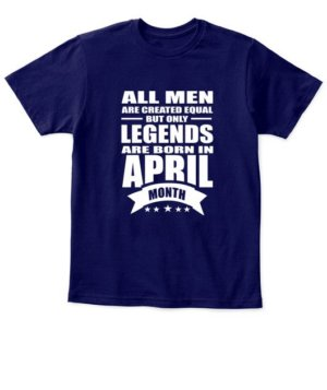 April Legends – All men are created equal