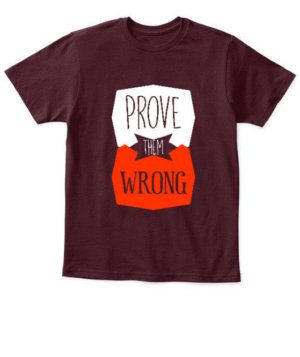 Prove Them Wrong, Kid's Unisex Round Neck T-shirt