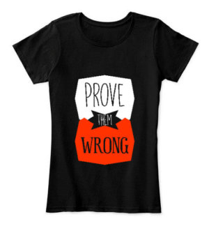 Prove Them Wrong, Women's Round Neck T-shirt