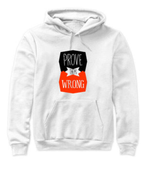 Prove Them Wrong, Women's Hoodies