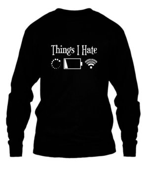 Things I Hate , Men's Long Sleeves T-shirt