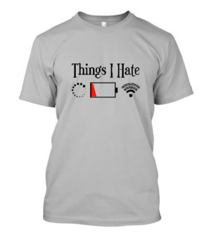 Things I Hate , Men's Round T-shirt