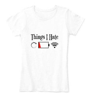 Things I Hate , Women's Round Neck T-shirt