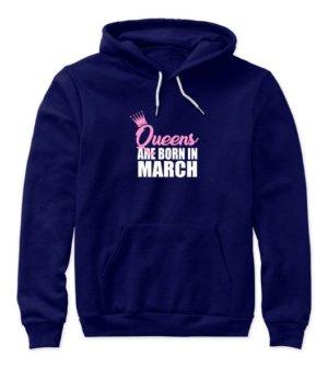 Queens are born in March, Women's Hoodies
