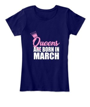 Queens are born in March, Women's Round Neck T-shirt