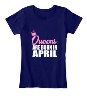 Queens are born in April, Women's Round Neck T-shirt