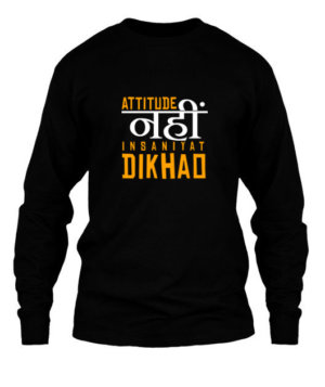 Attitude nahi insaniyat dikhao, Men's Long Sleeves T-shirt