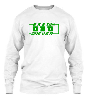 Best Dad Ever, Men's Long Sleeves T-shirt