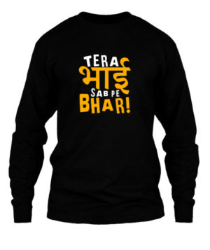 Tera Bhai Sab Pe Bhari, Men's Long Sleeves T-shirt