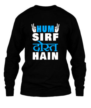Hum Sirf Dost Hain, Men's Long Sleeves T-shirt