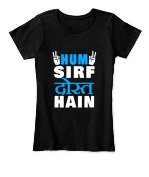 Hum Sirf Dost Hain, Women's Round Neck T-shirt
