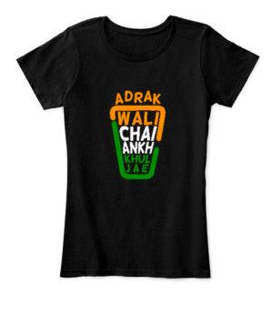 adrak wali chai ankh khul jae, Women's Round Neck T-shirt