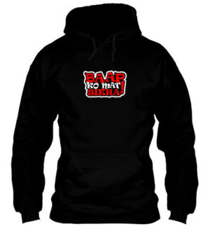 baap ko mat sikha, Men's Hoodies