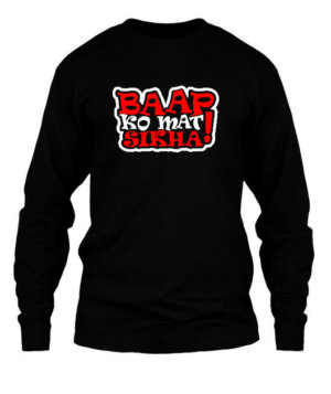 baap ko mat sikha, Men's Long Sleeves T-shirt
