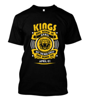 Real Kings are born on April 01-30, Men's Round T-shirt