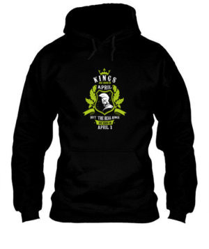 Kings are born on April 1-30 , Men's Hoodies