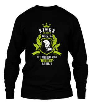 Kings are born on April 1-30 , Men's Long Sleeves T-shirt