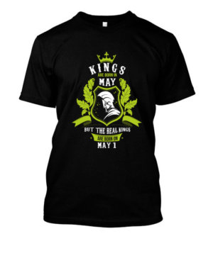 Buy Kings are born on May 1-31, Men's Round T-shirt