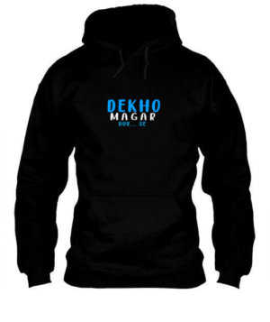 Dekho magar dur se , Men's Hoodies