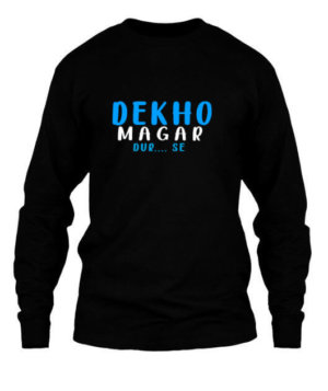 Dekho magar dur se , Men's Long Sleeves T-shirt