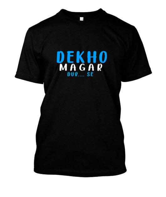 Dekho magar dur se , Men's Round T-shirt