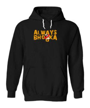 Always Bhooka, Men's Hoodies