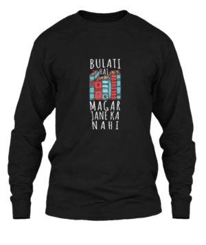 Bulati hai magar jane ka nahi, Men's Long Sleeves T-shirt