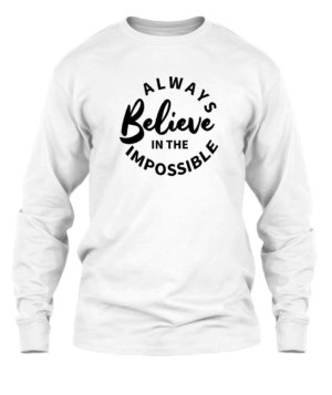 Always believe in the impossible, Men's Long Sleeves T-shirt