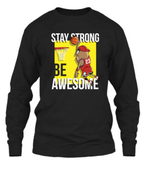 Stay Strong and Be Awesome, Men's Long Sleeves T-shirt