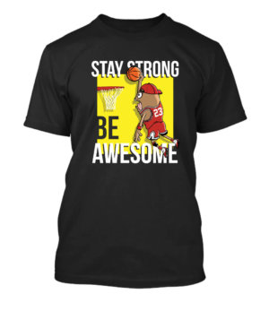 Stay Strong and Be Awesome, Men's Round T-shirt