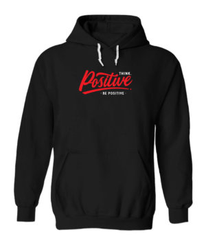 Think Positive Be Positive, Men's Hoodies
