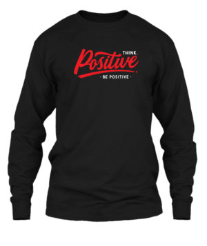 Think Positive Be Positive, Men's Long Sleeves T-shirt