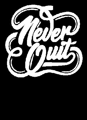 Never Quit, Men's Round T-shirt