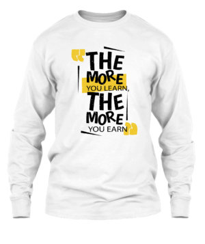 The more you learn the more you earn, Men's Long Sleeves T-shirt