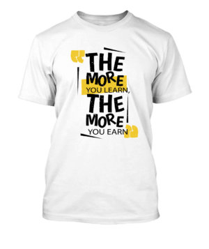 The more you learn the more you earn, Men's Round T-shirt