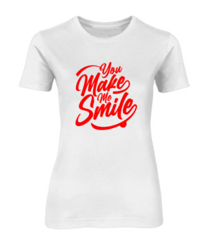 You make me smile, Women's Round Neck T-shirt