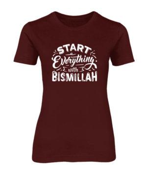 Start everything with bismillah, Women's Round Neck T-shirt