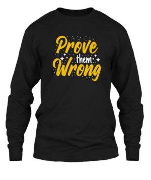Prove them wrong, Men's Long Sleeves T-shirt