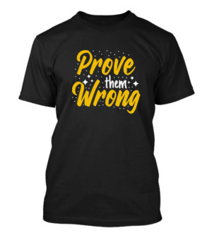 Prove them wrong, Men's Round T-shirt