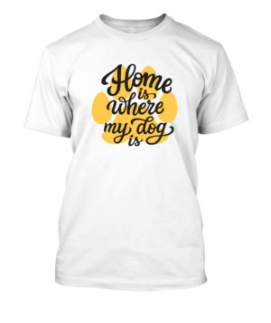 Home is where my dog is, Men's Round T-shirt