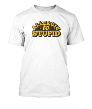 Allergic to Stupid, Men's Round T-shirt