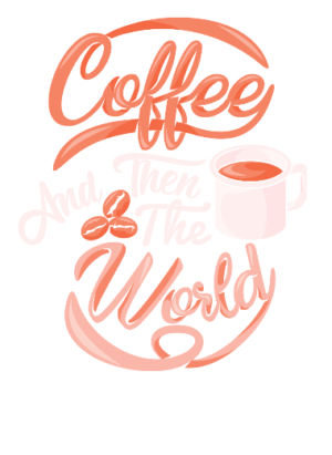 Coffee and then the world, Men's Round T-shirt