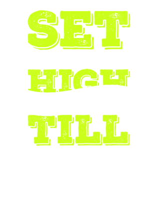Set your goal's high