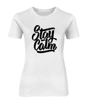 Stay Calm, Women's Round Neck T-shirt