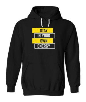 Stay in your energy, Men's Hoodies