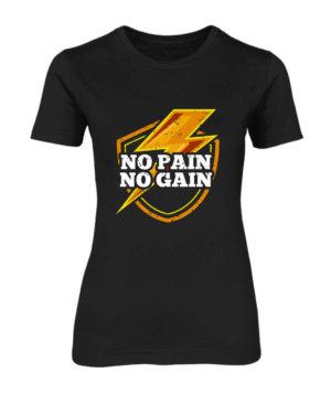 No Pain No Gain, Women's Round Neck T-shirt