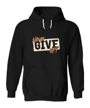 Never Give Up, Men's Hoodies