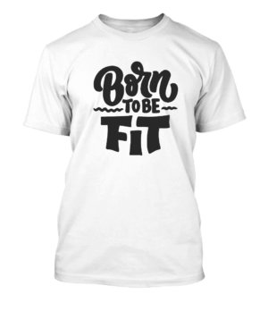 Born to be fit, Men's Round T-shirt