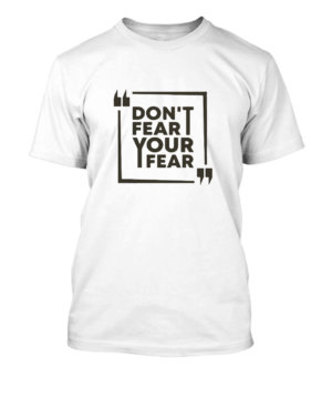 Dont Fear Your Fear, Men's Round T-shirt
